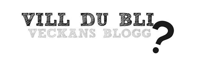 Vill du bli veckans blogg?